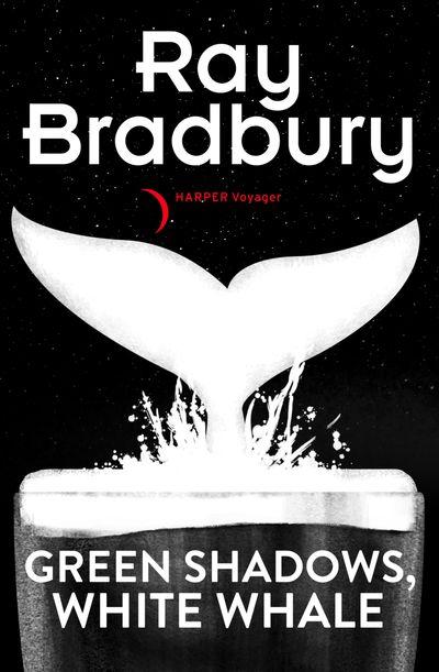 Green Shadows, White Whales - Ray Bradbury