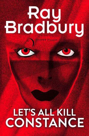 Let's All Kill Constance eBook  by Ray Bradbury