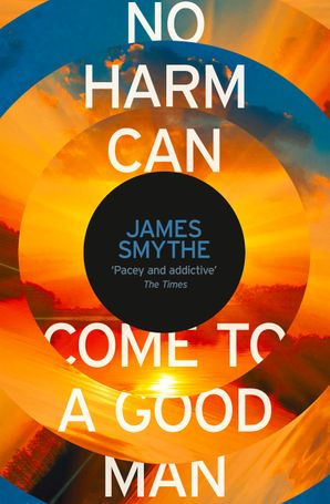 No Harm Can Come to a Good Man Paperback  by James Smythe