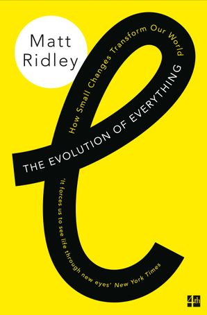 The Evolution of Everything: How Small Changes Transform Our World Paperback  by Matt Ridley