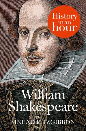 William Shakespeare: History in an Hour eBook  by