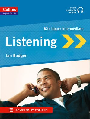 Listening: B2 (Collins English for Life: Skills)   by Ian Badger