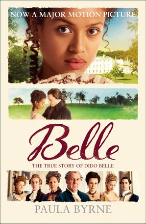 Belle Paperback Film tie-in edition by Paula Byrne