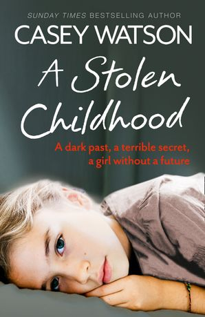 A Stolen Childhood Paperback  by Casey Watson
