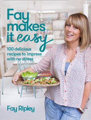 Fay Makes it Easy Hardcover  by Fay Ripley