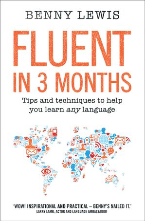 Fluent in 3 Months Paperback  by Benny Lewis