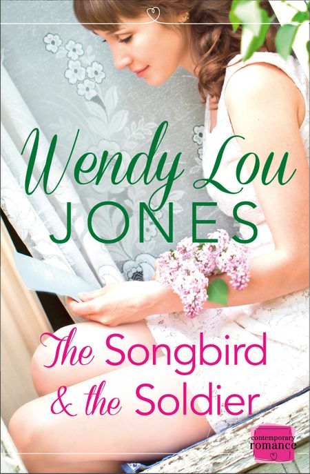 The Songbird and the Soldier - Wendy Lou Jones