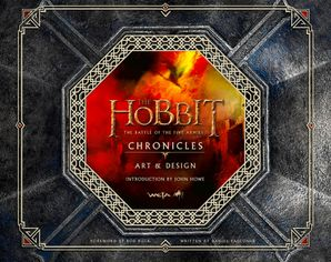 Chronicles: Art & Design (The Hobbit: The Battle of the Five Armies) Hardcover  by