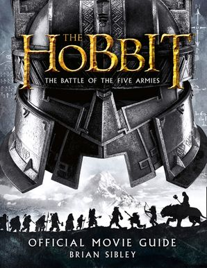 Official Movie Guide (The Hobbit: The Battle of the Five Armies) eBook  by Brian Sibley