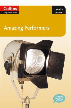 Amazing Performers: B1 (Collins Amazing People ELT Readers)