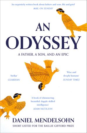 An Odyssey: A Father, A Son and an Epic: SHORTLISTED FOR THE BAILLIE GIFFORD PRIZE 2017 Paperback  by