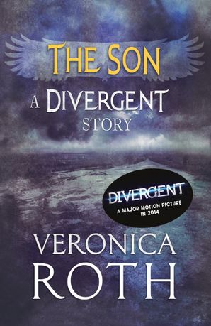The Son: A Divergent Story eBook  by Veronica Roth