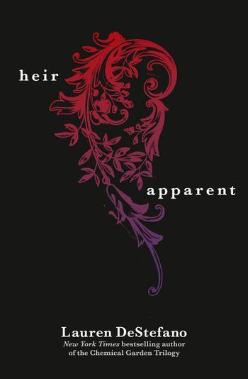 The Heir Apparent (A Novella) - Lauren DeStefano
