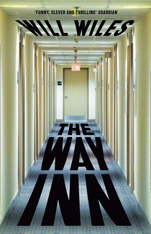 The Way Inn Paperback  by Will Wiles