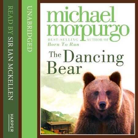 Dancing Bear - Michael Morpurgo, Read by Sir Ian McKellen