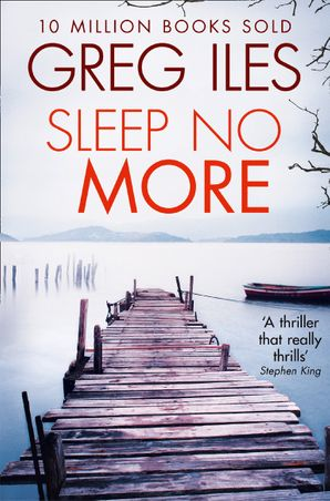 Sleep No More Paperback  by Greg Iles