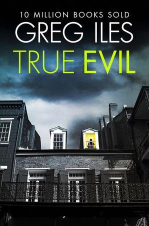 True Evil Paperback  by Greg Iles