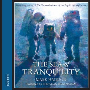 The Sea of Tranquility by Mark Haddon - Download Audio