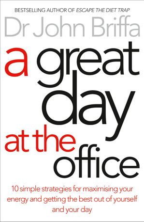 A Great Day at the Office Paperback  by Dr. John Briffa