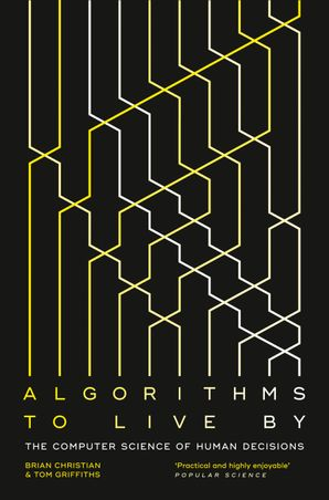 Algorithms to Live By: The Computer Science of Human Decisions eBook  by Brian Christian