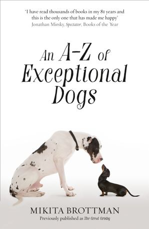 An A–Z of Exceptional Dogs Paperback  by Mikita Brottman