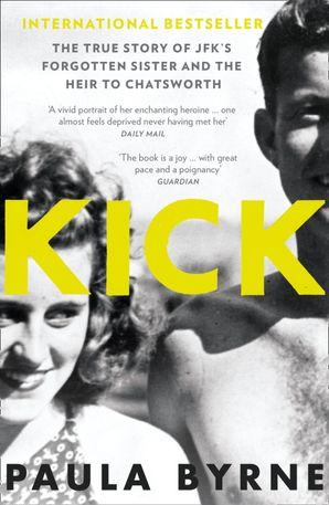 Kick Paperback  by Paula Byrne