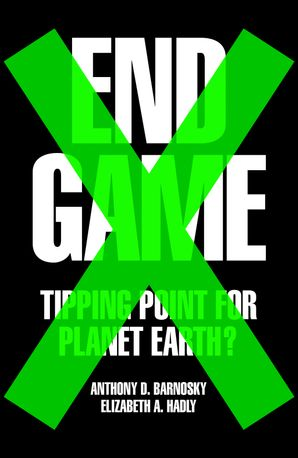 End Game Hardcover  by Prof. Anthony Barnosky