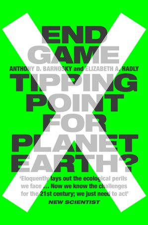 End Game: Tipping Point for Planet Earth? eBook  by Prof. Anthony Barnosky