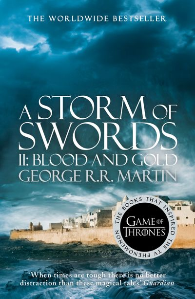 A Storm of Swords: Part 2 Blood and Gold - George R.R. Martin