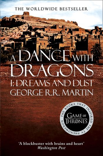 A Dance With Dragons: Part 1 Dreams and Dust - George R.R. Martin