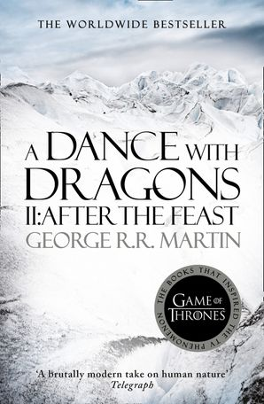 A Dance With Dragons: Part 2 After the Feast (A Song of Ice and Fire, Book 5) Paperback  by George R. R. Martin