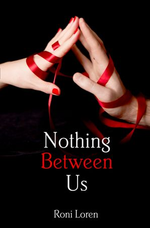 Nothing Between Us (Loving on the Edge, Book 6) by Roni