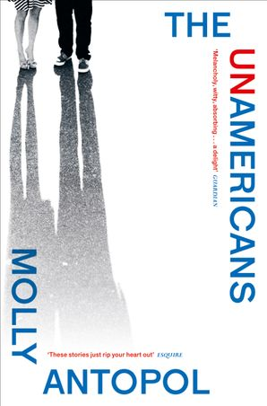The UnAmericans Paperback  by Molly Antopol