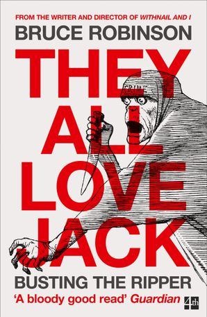 They All Love Jack: Busting the Ripper Paperback  by Bruce Robinson