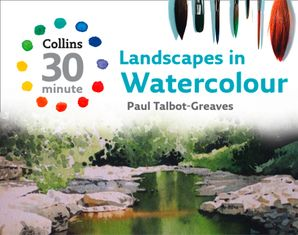 Landscapes in Watercolour (Collins 30-Minute Painting) eBook  by Paul Talbot-Greaves