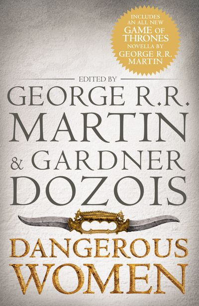 Dangerous Women - Edited by George R.R. Martin and Gardner Dozois