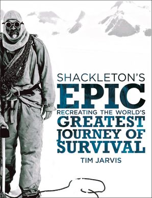 Shackleton's Epic Hardcover  by Tim Jarvis
