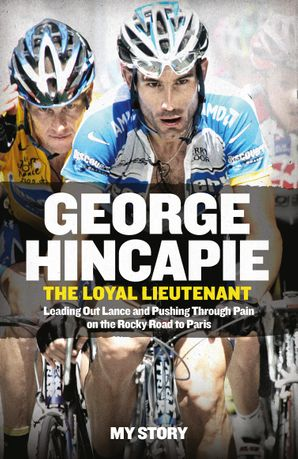 The Loyal Lieutenant Paperback  by George Hincapie