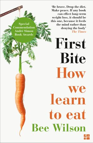 First Bite: How We Learn to Eat eBook  by