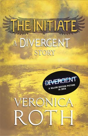 The Initiate: A Divergent Story eBook  by Veronica Roth