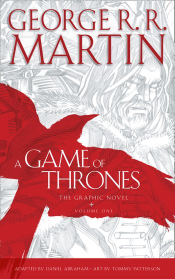 A Game of Thrones: Graphic Novel, Volume One - George R.R. Martin