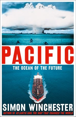 Pacific: The Ocean of the Future Hardcover  by Simon Winchester