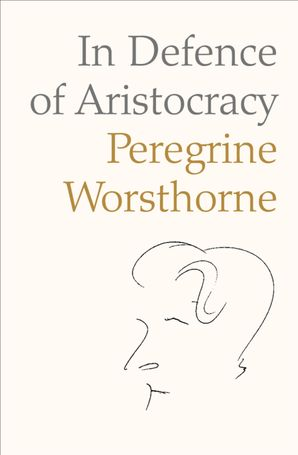In Defence of Aristocracy eBook  by