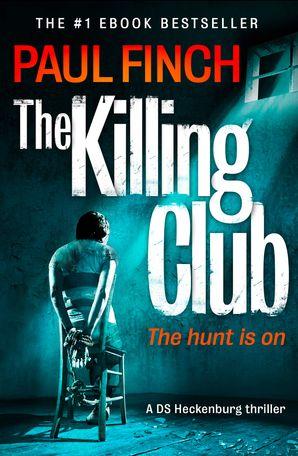 The Killing Club (Detective Mark Heckenburg, Book 3) eBook  by Paul Finch