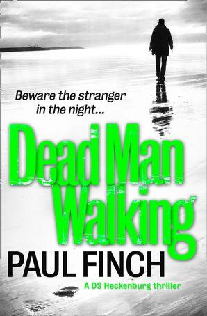 Dead Man Walking (Detective Mark Heckenburg, Book 4) eBook  by Paul Finch