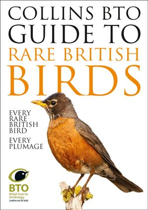 Collins BTO Guide to Rare British Birds Hardcover  by Paul Sterry