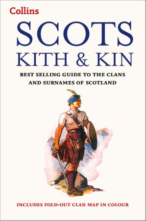 Scots Kith and Kin: Bestselling guide to the Clans and Surnames of Scotland (Collins Scottish Collection) Paperback New edition by No Author