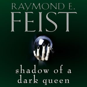 Shadow of a Dark Queen Download Audio Unabridged edition by Raymond E. Feist