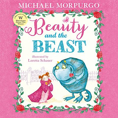 Beauty and the Beast - Michael Morpurgo, Illustrated by Loretta Schauer, Read by Michael Morpurgo