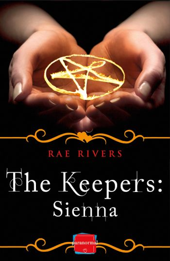 The Keepers: Sienna (Free Prequel) (The Keepers, Book 1) - Rae Rivers